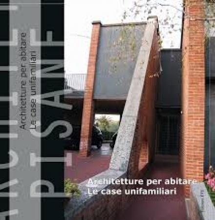 Architettura per abitare. Le case unifamiliari