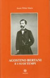 Agostino Bertani e i suoi tempi